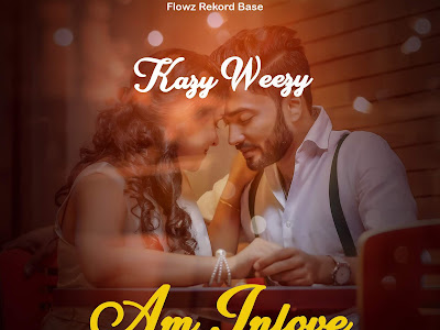 DOWNLOAD VIDEO: Kazy Weezy – Am In love With You