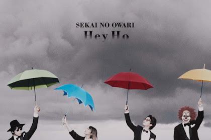 [Lirik+Terjemahan] SEKAI NO OWARI - Hey Ho