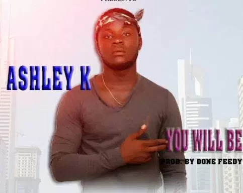 ASHLY K – YOU WILL BE - www.mp3made.com.ng