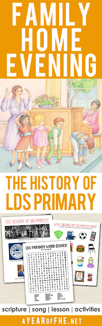 A Year of FHE // a free donwload of a Family Home Evening lesson all about the History of LDS Primary! Includes a quote, song, lesson and activities for young kids, older kids, and teens/adults! This is such a fun Family Home Evening lesson! #lds #familyhomevening #primary