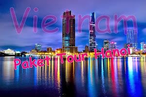 Paket Murah Untuk Tour Hanoi, Vietnam!