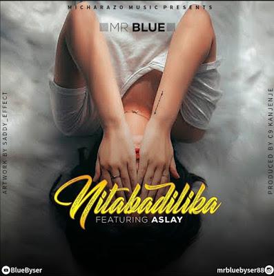 Mr Blue-Nimebadilika Ft. Aslay