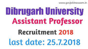 Dibrugarh University Assistant Professor recruitment 2018