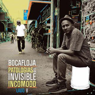 Bocafloja - Lado B. De Patologías Del Invisible Incómodo: E.P. (2013)