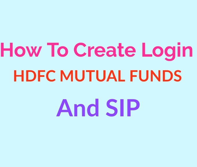 How to Create Login HDFC Mutual Fund and SIP