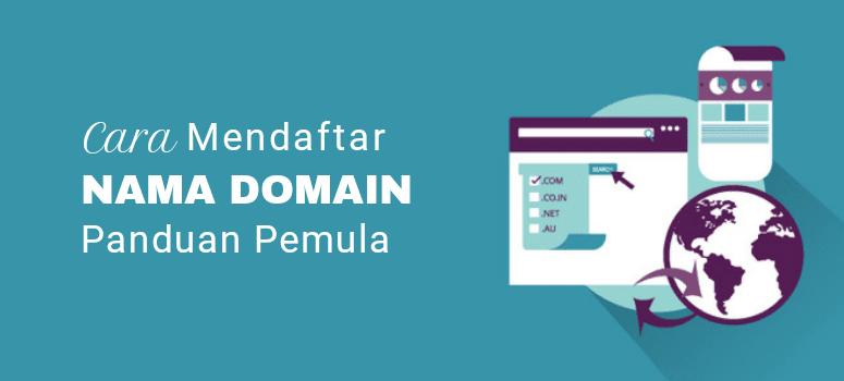 Cara Mendaftar Domain (+ Cara Mendapatkannya Secara Gratis)