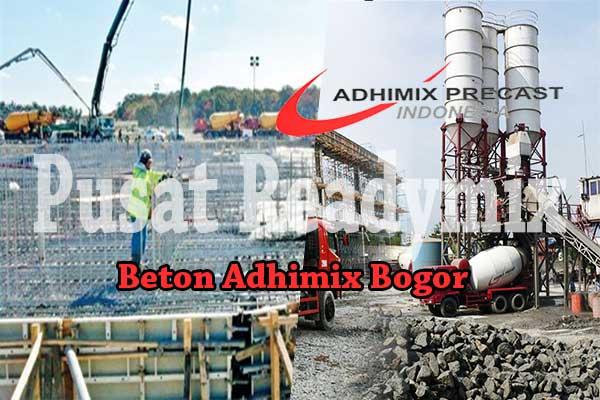 HARGA ADHIMIX BOGOR, HARGA BETON ADHIMIX BOGOR, HARGA BETON COR ADHIMIX BOGOR PER M3 2020