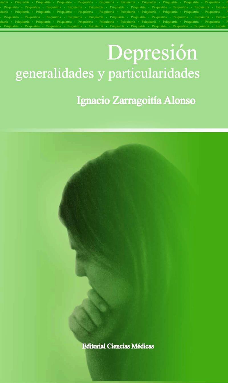 Depresión generalidades y particularidades – Ignacio Zarragoitía Alonso