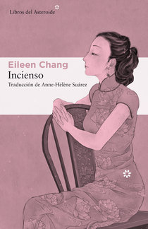 Incienso, Eileen Chang