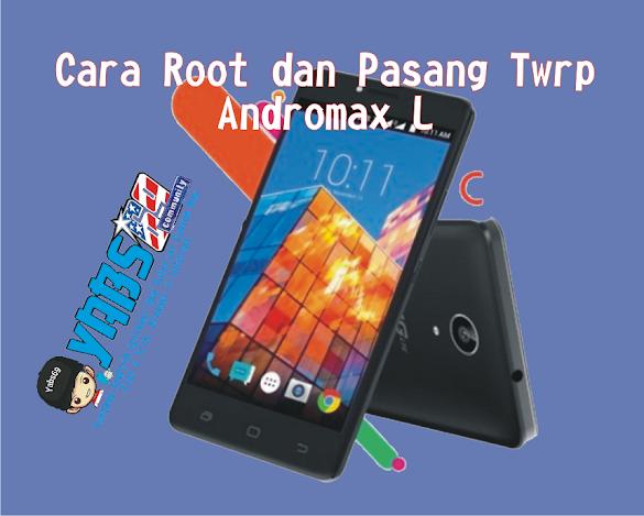 Cara Root dan Pasang Twrp Andromax L