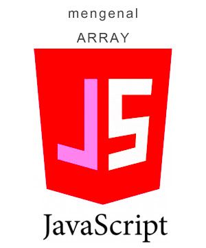 belajar javascript - mengenal array