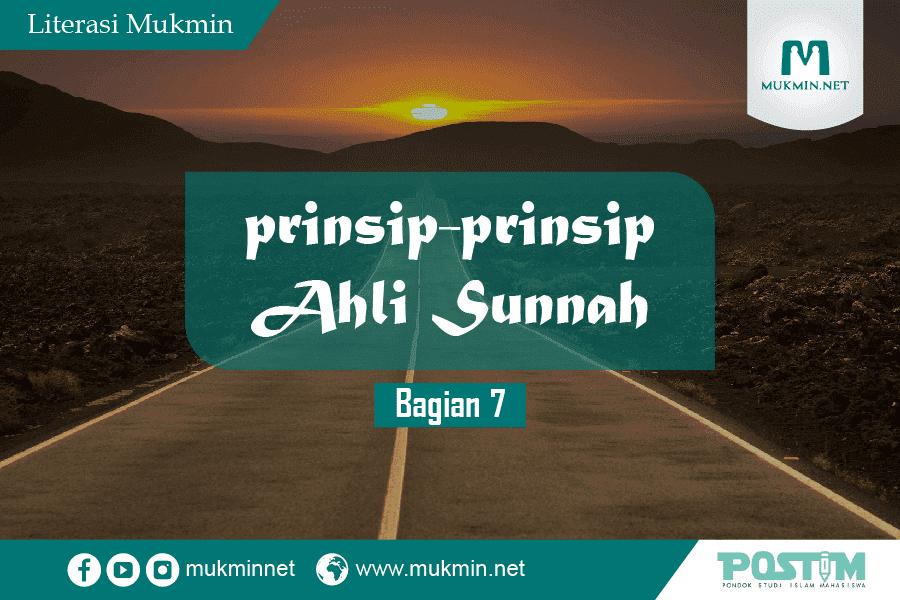Prinsip Ahlus Sunnah (Bagian 7)