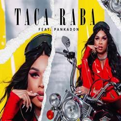Baixar Música Taca Raba - Lia Clark e Pankadon Mp3