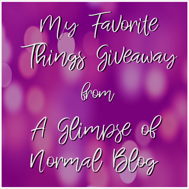 A Glimpse of Normal Blog, My Favorite Things Giveaway