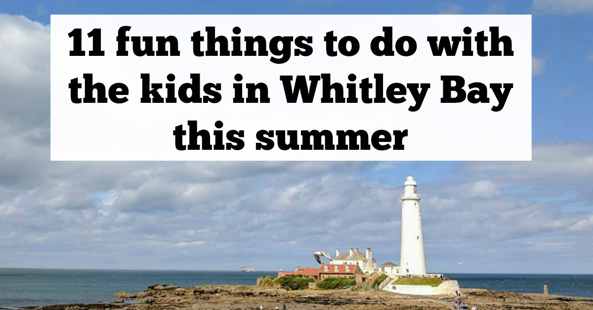 11 fun things to do with the kids in Whitley Bay this summer