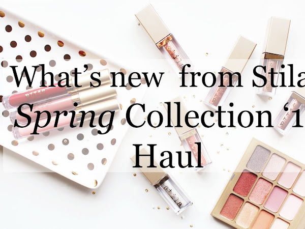 What's new from Stila? |  Spring Collection 2017 | Haul