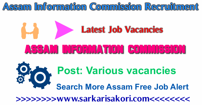 Assam Information Commission Recruitment 2017 Various jobs