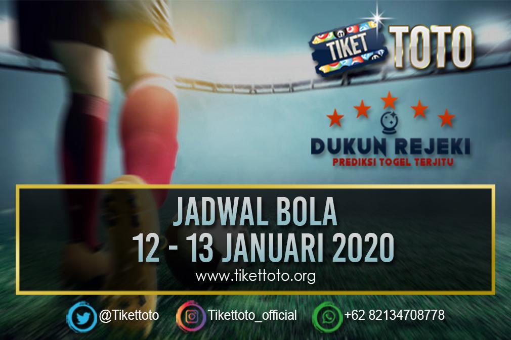 JADWAL BOLA TANGGAL 12 – 13 JANUARI 2020