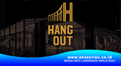 Lowongan Hangout Cocktail Bar & Kitchen Pekanbaru Januari 2018