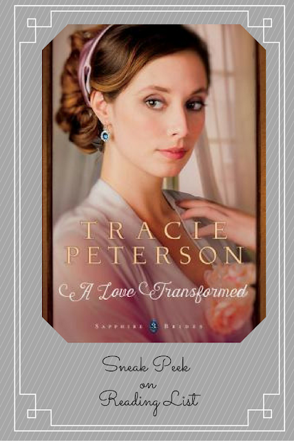 A Love Transformed by Tracie Peterson a Sneak Peek on Reading List