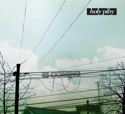 HOLY PIBY - Is Coming (2007)