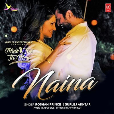 Naina (2016) - Main Teri Tu Mera