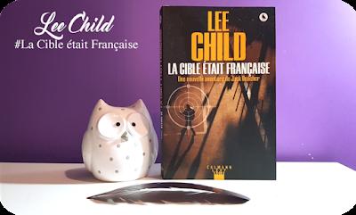 Livre : La Cible était Française - Lee Child
