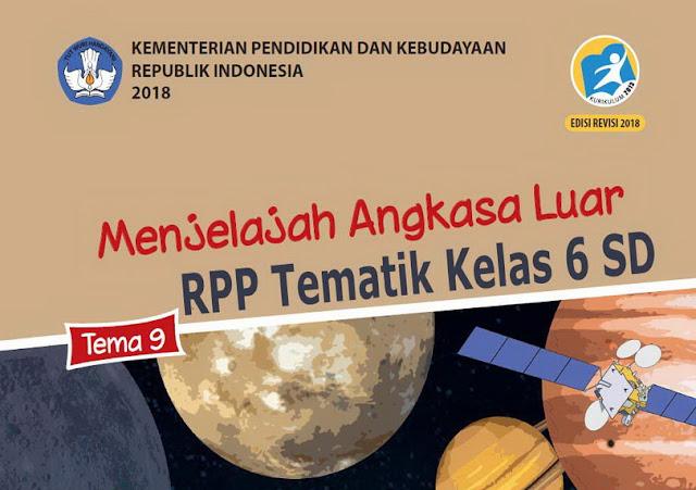 RPP Tematik Kelas 6 SD Tema 9 Kurikulum 2013 Revisi 2018 Semester 2