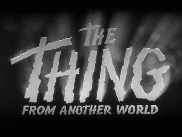 FROM DUNDEE'S DESK: Another Look: THE THING (From Another World) - 1951