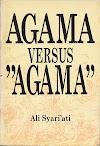 "Agama Versus ""Agama"" ~ Ali Syari'ati"