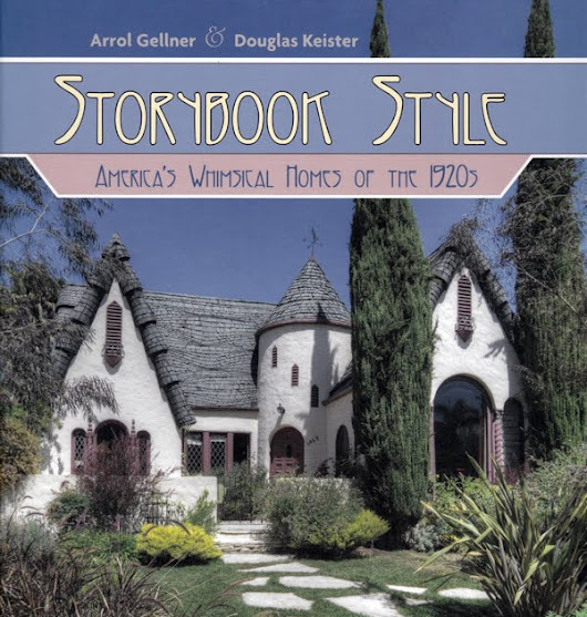 """Storybook Style: America's Whimsical Homes Of The 1920s"""