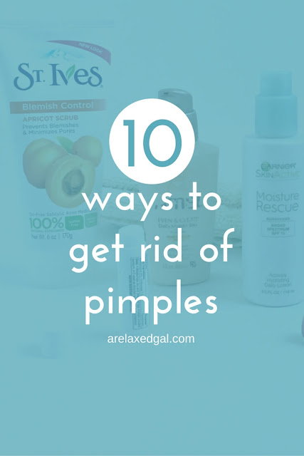 10 ways to get rid of pimples | arelaxedgal.com