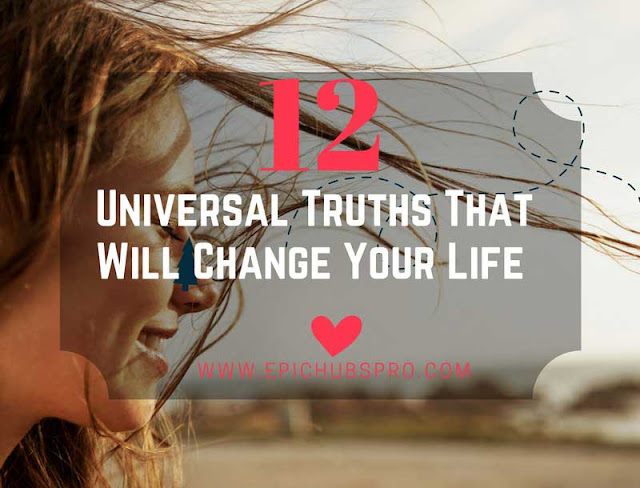 12 Universal Truths That Will Change Your Life for the Better
