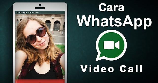 Inilah Cara Video Call di Whatsapp Pasti Berhasil