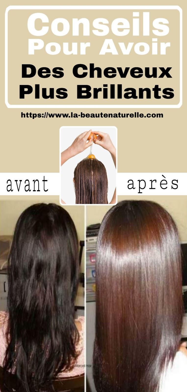 Conseils Pour Avoir Des Cheveux Plus Brillants