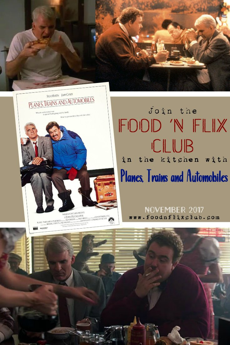 The #FoodnFlix club creates recipes inspired by Planes, Trains and Automobiles in November!