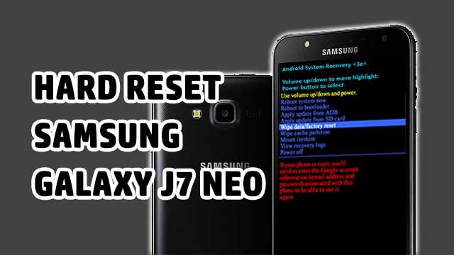 desbloquear - hard reset Samsung Galaxy J7 NEO