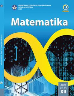 untuk Guru dan Siswa ini aku bagikan kepada anda semua sebagai pegawangan Buku Matematika Kelas 12 Kurikulum 2013 Revisi 2018