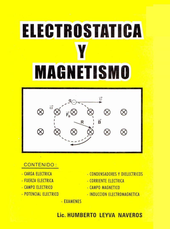 Electrostática y magnetismo – Humberto Leyva Naveros
