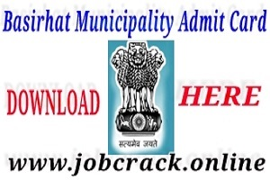 Basirhat Municipality Clerk, Asst Manager & Other Posts Admit Card 2019