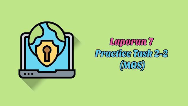 Laporan 7 Practice Task 2-2 (MOS)