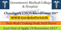Government Medical College & Hospital Chandigarh Recruitment 2017– 68 Multi Tasking Staff, Staff Nurse
