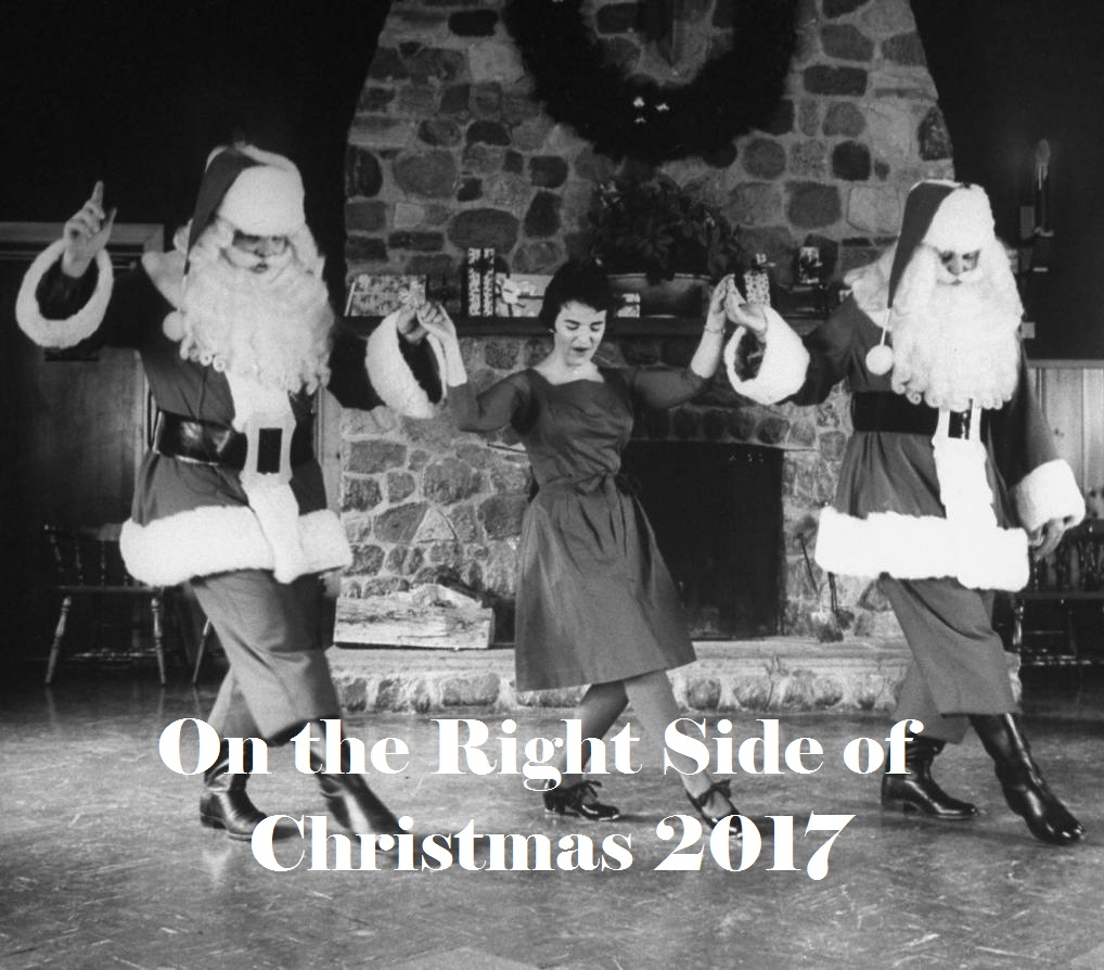 On the Right Side of A Good Thing: On the Right Side of Christmas 2017