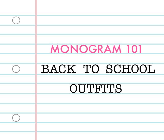 monogram 101: back to school