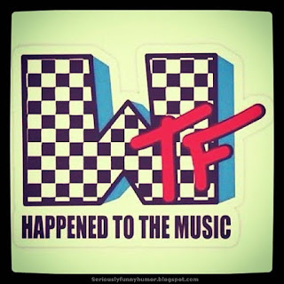 WTF HAPPENED TO THE MUSIC MTV?!?!?!