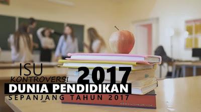 Isu dan Kontroversi Pendidikan Sepanjang Tahun 2017