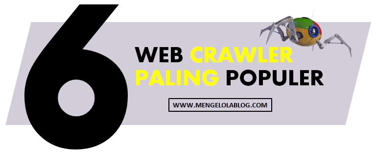 6 WEB CRAWLER PALING POPULER