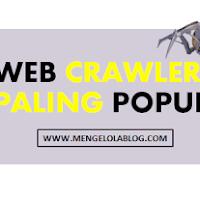 6 Web Crawler dan User-Agent paling populer saat ini