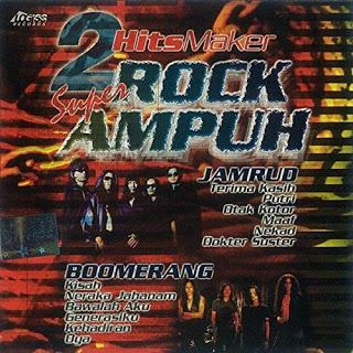 Jamrud & Boomerang - 2 Hits Maker (Super Rock, Super Ampuh