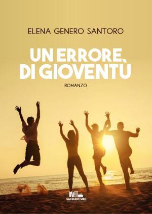 Un errore di gioventù   Elena Genero Santoro